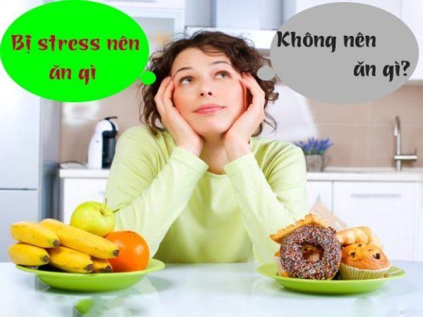 Bị stress nên ăn gì và không ăn gì