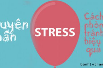 Nguyên nhân của stress và cách phòng tránh hiệu quả