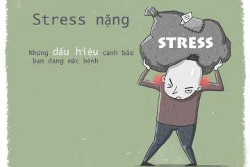 Stress nặng – Những dấu hiệu cảnh báo bạn đang mắc bệnh